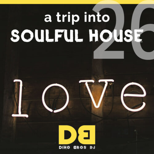 A trip into Soulful House (Trip Twentysix)