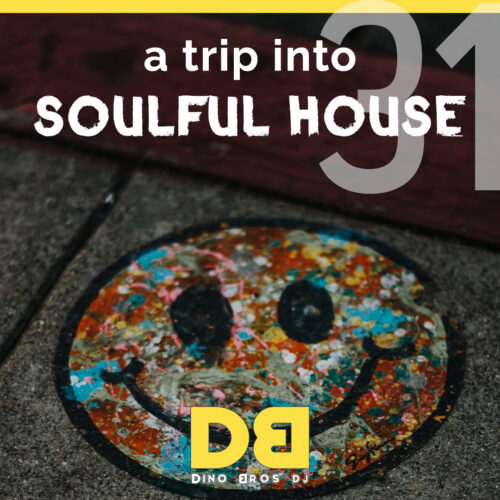 A trip into Soulful House (Trip Thirtyone) - Lovely positive!